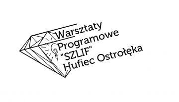 """Warsztaty Programowe """"SZLIF"""" zanami"""
